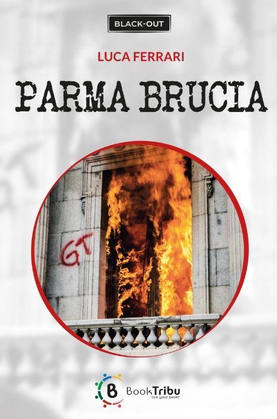 Luca Ferrari - Parma brucia - recensione